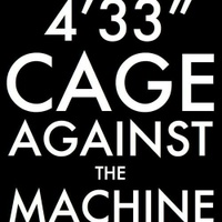 4'33' (Cage Against The Machine)