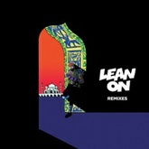 Lean On (Ephwurd & ETC!ETC! Remix)