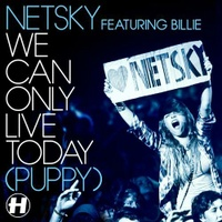 We Can Only Live Today (Puppy)