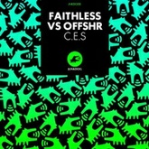 C.E.S (Faithless vs. OFFSHR)