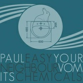 Your Neighbour Vomits Chemicals