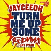 Turn Me Up Some (feat Redman & Jay Psar)