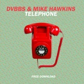 DVBBS & Mike Hawkins - Telephone (Original Mix)