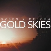 DVBBS X DELORA - GOLD SKIES (LIVE ACOUSTIC)FREE DOWNLOAD
