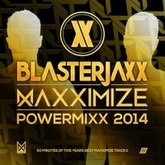 Blasterjaxx - Maxximize Powermixx 2014 [FREE DOWNLOAD]