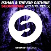 R3hab & Trevor Guthrie - Soundwave (FTampa Remix) [FREE DOWNLOAD]