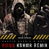 Virus (KSHMR Remix) (VIP House Version)