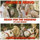 R3hab & NERVO - Ready For The Weekend (Florian Picasso Remix)