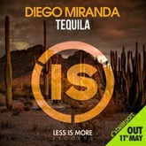 DIEGO MIRANDA - TEQUILA ( FREE DOWNLOAD )