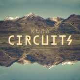 KURA - Circuits (Original Mix)