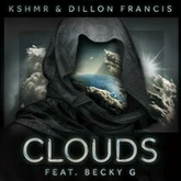 KSHMR & Dillon Francis - Clouds (Feat. Becky G)