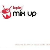 "Dillon Francis - ""GET LOW"" Triple j Mix For Triple J Mix Ups"