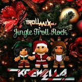 Troll Mix Vol. 7: Jingle Troll Rock (FREE DOWNLOAD)