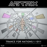 Astrix - Trance For Nations///011 [FREE DOWNLOAD]