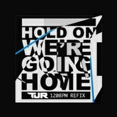 Drake - Hold On, We're Going Home (TJR 120bpm refix)