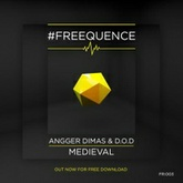 Angger Dimas & D.O.D - Medieval (Original Mix) [#FREEQUENCE]