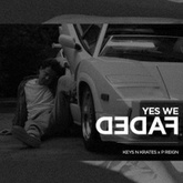 Yes We Faded - Keys N Krates X P Reign