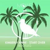 Kimberly Anne - Start Over (MÖWE Bootleg)
