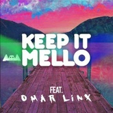 KeEp IT MeLLo Feat. Omar LinX
