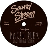 "Sound Stream ""Love Jam"" (Maceo Plex Unofficial Remix)"