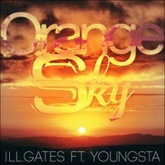 ill.GATES ft. YOUNGSTA - Orange Sky [FREE DL]