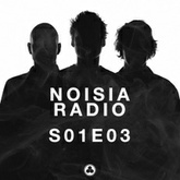 Noisia Radio S01E03
