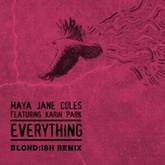 """Everything"" ft Karin Park (Blond:ish Remix)"