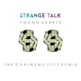 Strange Talk - Young Hearts (The Chainsmokers Remix)