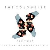 The Colourist - Fix This (The Chainsmokers Remix)
