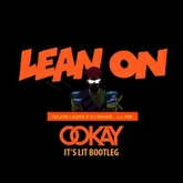 Major Lazer & DJ Snack feat Mø - Lean On (Ookay It's Lit Remix)