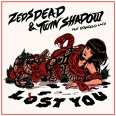 Zeds Dead - Lost You (feat. Twin Shadow & D'Angelo Lacy)