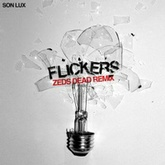 Son Lux - Flickers (Zeds Dead Remix)