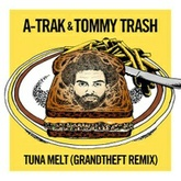 A-Trak & Tommy Trash - Tuna Melt (Grandtheft Remix) [Fools Gold]