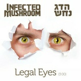 Legal Eyes - Infected mushroom vs Dag Nahash