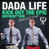 Dada Life - Kick Out The Epic Motherf**ker (Psyko Punkz Bootleg)