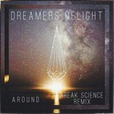 Dreamers Delight - 'Around' (Break Science Remix)