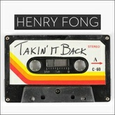 Henry Fong - Takin' It Back (FREE DOWNLOAD!!)