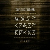 The Glitch Mob - West Coast Rocks (2014 Mix) - Free DL