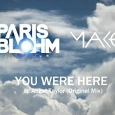 Paris Blohm & Mako - You Were Here ft. Angel Taylor (Original Mix)[FREE DOWNLOAD]