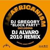 Africanism featuring DJ GREGORY - Block Party (ALVARO 2010 REMIX) (Radio Edit)