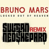 Bruno Mars - Locked Out of Heaven (Sultan + Shepard Remix) *PREVIEW*