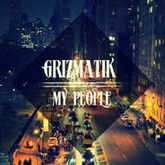 Grizmatik - My People
