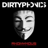 Dirtyphonics - Anonymous