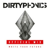 Dirtyphonics - Write Your Future Official Mix