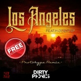 Dirtyphonics - Los Angeles Ft. Modestep (Protohype Remix) FREE DL