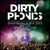 Dirtyphonics - Shambhala Mix 2013 FREE DOWNLOAD!