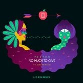YesYou - So Much To Give (L D R U Remix)