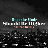 DEPECHE MODE - SHOULD BE HIGHER (AMTRAC REMIX)