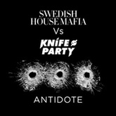 Swedish House Mafia Vs Knife Party - Antidote (Vocal Version - Annie Mac Exclusive)