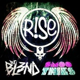 RISE - DJ BL3ND & Smoothies [FREE DOWNLOAD]